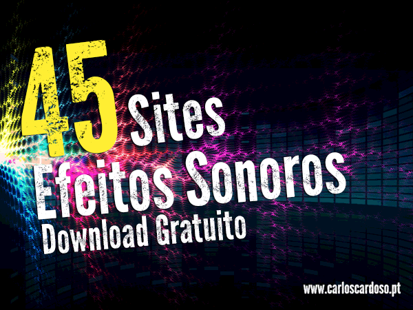 45 Sites para download de Efeitos Sonoros